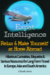 Expat Intelligence: Relax & Make Yourself at Home Abroad    Hilarious Curiosities, Etiquette and Serious Resources for Long-Term Travel in Europe, Asia and South America by Claude Acero