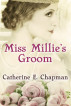 Miss Millie's Groom by Catherine E. Chapman