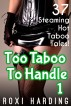 Too Taboo To Handle 1 - 37 Steaming Hot Taboo Tales by Roxi Harding
