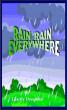 Rain Rain Everywhere by Liberty Dendron
