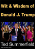 Wit & Wisdom of Donald J. Trump by Ted Summerfield