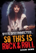 911 is Disconnected: So This is Rock and Roll by Adam Bomb