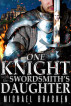 One Knight With The Swordsmith's Daughter by Michael Bracken
