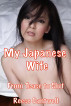 My Japanese Wife: Book One: From Tease to Slut by Reese Cantwell