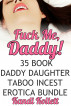 Fuck Me, Daddy! 35 Book Taboo Daddy Daughter Incest Sex Bundle by Kandi Kollett