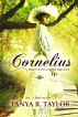 Cornelius (The Cornelius Saga Book 1) by Tanya R. Taylor