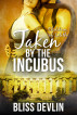 Taken by the Incubus (The Children of Lilith, Book 2) by Bliss Devlin