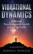 Vibrational Dynamics: Exploring Transformational Growth in Evolving Times by Darrell Womack