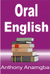 Oral English by Anthony Anamgba