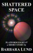Shattered Space by Barbara Lund