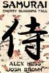 Samurai: Cherry Blossoms Fall by Josh Brown & Alex Ness