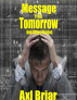 Message From Tomorrow and Other Stories by Axl Briar