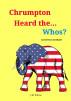 Chrumpton Heard the . . . Whos? by JM Pierce