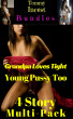 Grandpa Loves Tight Young Pussy Too 4 Story Multi- Pack by Tommy Incest