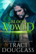Blood Vowed by Traci Douglass