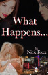 What Happens... by Nick Foxx