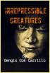 Irrepressible Creatures by Gengis Cok Carrillo