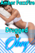 Drugged to Obey by Amber FoxxFire