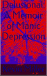 Delusional: A Memoir of Manic Depression by Kevin Miller