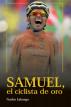 Samuel, el ciclista de oro by Nacho Labarga