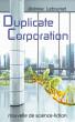 Duplication Corporation : nouvelle de science-fiction by Jérémie Lebrunet