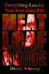 Everything Louder Than Everything Else: Meat Loaf Guide by Daniel Wheway