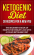 Ketogenic Diet - 30 Recipes for a New You - The Beginner's Book of Recipes for Weight Loss with a Paleo/Ketogenic Diet by jon son, Sr