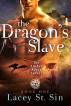 The Dragon's Slave by Lacey St. Sin
