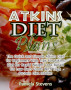 Atkins Diet Plans: The Quick and Simple Atkins Diet for Beginners With Tips for Atkins Diet for Rapid Weight Loss Based On Low Carb Foods With High Protein Diet Intake! by Pamela Stevens