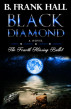 Black Diamond: The Fourth Missing Bullet by B. Frank Hall