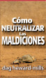 Cómo neutralizar las maldiciones by Dag Heward-Mills