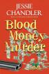 Blood Money Murder by Jessie Chandler