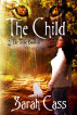 The Child (The Tribe 5) by Sarah Cass