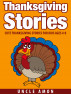 Thanksgiving Stories: Cute Thanksgiving Stories for Kids Ages 4-8 by Uncle Amon