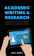 Academic Writing & Research: How to Write a Good, Strong, Important and Interesting Thesis by Neil Mars