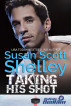 Taking His Shot by Susan Scott Shelley