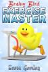 Brainy Bird: Exercise Master by Scott Gordon