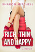 Rich, Thin and Happy by Sharon Mitchell