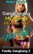 Family Gangbang 3: Gangbanging My Aunt & Mom In The Hot Tub by Amber FoxxFire