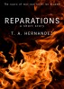 Reparations by T. A. Hernandez
