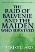 The Raid of Balvenie and the Maiden Who Survived by Cheri Gillard