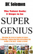 The Talent Code: 3 Step to be Super Genius-Unlocking the Secret of Genius in Science, Technology, Engineering, Math &Everything Else- Genius is not Born. Genius is Grown by dedi adinata