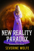 New Reality Paradox by Severine Wolfe
