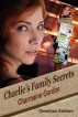 Charlie's Family Secrets Omnibus Edition by Charmaine Gordon