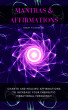 Mantras & Affirmations: Chants and Healing Affirmations to Increase Your Energetic Vibrational Frequency by Robin Sacredfire