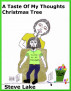A Taste Of My Thoughts Christmas Tree by Steve Lake
