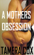 A Mothers Obsession by Tamera Cox