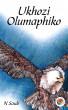 Ukhozi Olumaphiko by N Saule