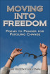 Moving Into Freedom: Poems to Ponder for Pursuing Change by Kathleen Furstnau