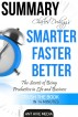 Smarter Faster Better: The Secrets of  Being Productive in Life and Business  Summary by Ant Hive Media